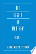 The Gospel Of Matthew Volume 1