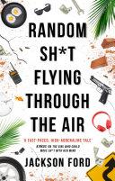 Random Sh t Flying Through The Air
