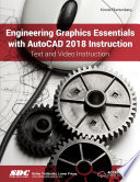 Engineering Graphics Essentials with AutoCAD 2018 Instruction