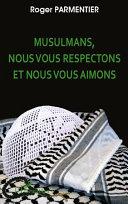 Musulmans, nous vous respectons et nous vous aimons [Pdf/ePub] eBook
