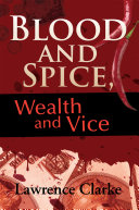 Blood and Spice, Wealth and Vice ebook