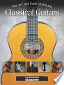 The Art And Craft Of Making Classical Guitars