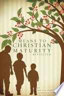 Means To Christian Maturity Revisited