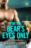 For the Bear s Eyes Only