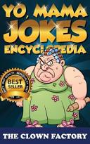 Yo Mama Jokes Encyclopedia        the Worlds Funniest Yo Momma Jokes