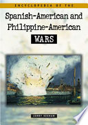 Encyclopedia Of The Spanish American Philippine American Wars