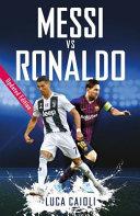 Messi Vs Ronaldo  2019 Updated Edition