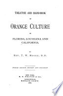 Treatise and Hand book of Orange Culture in Florida  Louisiana and California Book