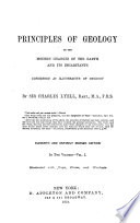 Principles of Geology  Or  The Modern Changes of the Earth and Its Inhabitants Considered as Illustrative of Geology Book PDF
