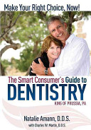 The Smart Consumer s Guide to Dentistry