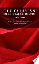 The Gulistan Or Rose Garden of Sa'di