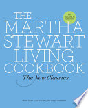 """The Martha Stewart Living Cookbook: The New Classics"" by Martha Stewart Living Magazine"