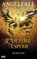 Angelfall - tome 3. L'ultime espoir