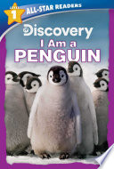 Discovery All Star Readers: I Am a Penguin Level 1 (Library Binding)
