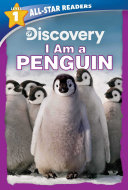 Discovery All Star Readers  I Am a Penguin Level 1  Library Binding