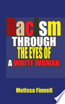 Racism Through The Eyes of A White Woman Book