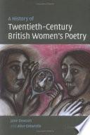 Read Online A History of Twentieth-Century British Women's Poetry For Free