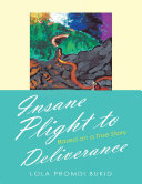 Insane Plight to Deliverance: Based On a True Story