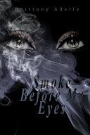 Smoke Before My Eyes