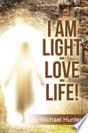 I Am Light Love Life