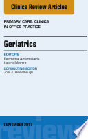 Geriatrics, an Issue of Primary Care: Clinics in Office Practice, E-Book