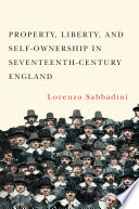 Property Liberty And Self Ownership In Seventeenth Century England