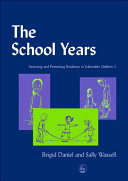 Assessing and Promoting Resilience in Vulnerable Children: The school years