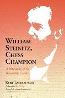 William Steinitz  Chess Champion