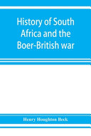 History of South Africa and the Boer-British War. Blood and Gold in Africa. The Matchless Drama of the Dark Continent from Pharaoh to
