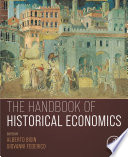 The Handbook of Historical Economics Book