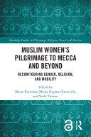 Muslim Women   s Pilgrimage to Mecca and Beyond