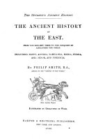 The Ancient History of the East, from the Earliest Times to the Conquest by Alexander the Great, Including Egypt, Assyria, Babylonia, Medea, Persia, Asia Minor, and Phoenicia