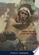 Indian Stories From The Pueblos Book