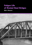 Pdf Fatigue Life of Riveted Steel Bridges