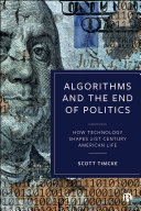 Algorithms and the End of Politics