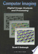 """""""Computer Imaging: Digital Image Analysis and Processing"""" by Scott E Umbaugh"""