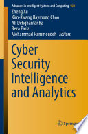 """Cyber Security Intelligence and Analytics"" by Zheng Xu, Kim-Kwang Raymond Choo, Ali Dehghantanha, Reza Parizi, Mohammad Hammoudeh"