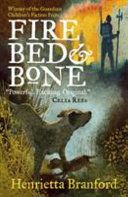 Fire  Bed and Bone