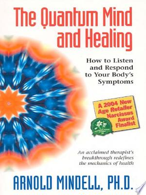 Download The Quantum Mind and Healing Free Books - Read Books