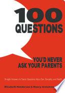 100 Questions You d Never Ask Your Parents