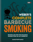 Weber s Complete Barbecue Smoking Book