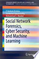 Social Network Forensics  Cyber Security  and Machine Learning Book