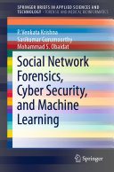 Social Network Forensics  Cyber Security  and Machine Learning