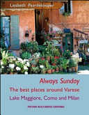 Always sunday  The best places around Varese lake Maggiore  Como and Milan Book