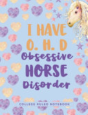 I Have O H D Obsessive Horse Disorder
