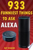 Alexa: 933 Funniest Things to Ask Alexa