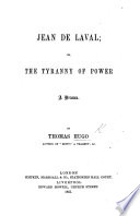 Jean de Laval  or  the Tyranny of Power  A drama   In verse