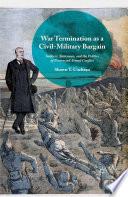 War Termination as a Civil Military Bargain