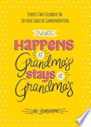 What Happens at Grandma s Stays at Grandma s
