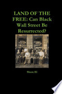 LAND OF THE FREE  Can Black Wall Street Be Resurrected